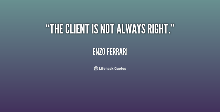 quote-Enzo-Ferrari-the-client-is-not-always-right-14734