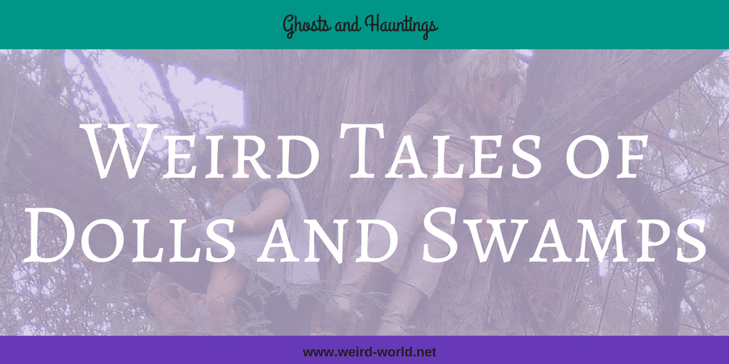 Weird Tales of Dolls and Swamps