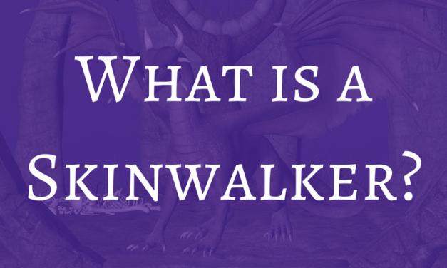 What is a Skinwalker?