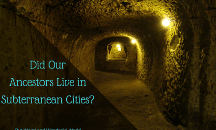 Did Our Ancestors Live in Subterranean Cities?