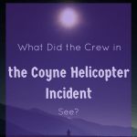 What Did the Crew in the Coyne Helicopter Incident See?
