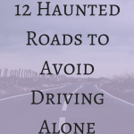 12 Haunted Roads to Avoid Driving Alone