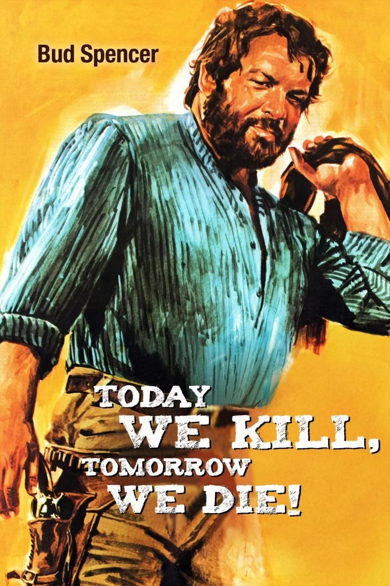 """Poster for the movie """"Today We Kill, Tomorrow We Die!"""""""