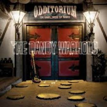 The Dandy Warhols - Odditorium Or Warlords of Mars - Capitol