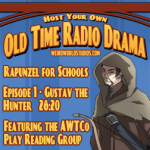 Rapunzel - Episode 1 - Gustav the Hunter - An audio play presented by the AWTCo Play Reading Group.