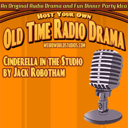 Cinderella in the Studio - A comedy by Jack Robotham