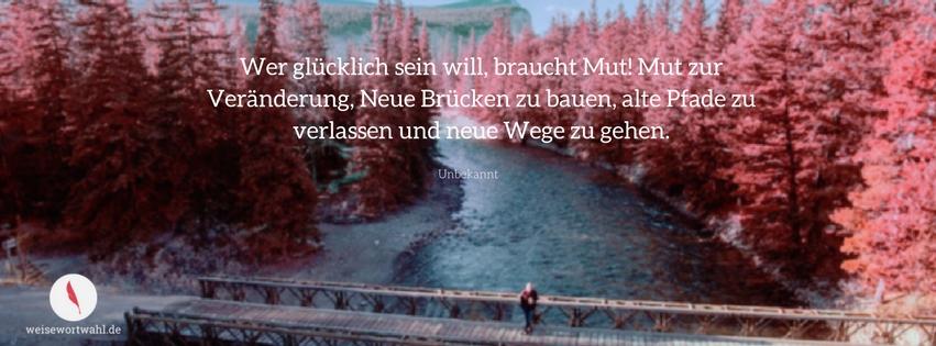Lieblings Facebook Titelbild mit diesem Spruch über neue Wege und Mut @LD_21
