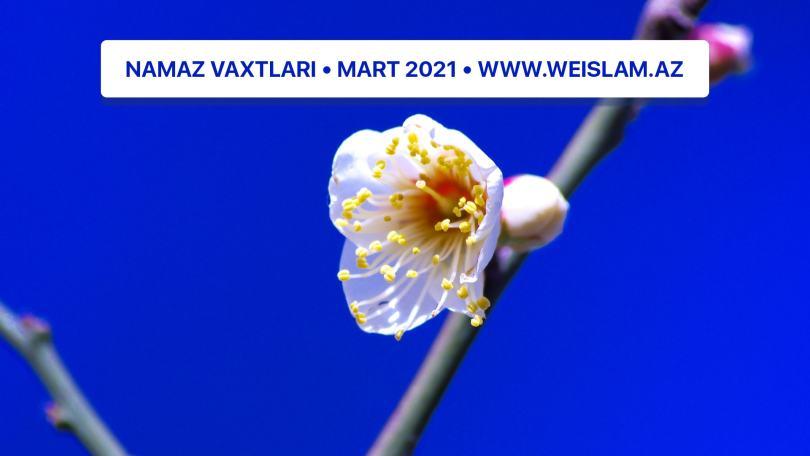 2021-ci-il-mart-ayi-ucun-namaz-vaxtlari-prayer-times-march-2021-weislam.az-az