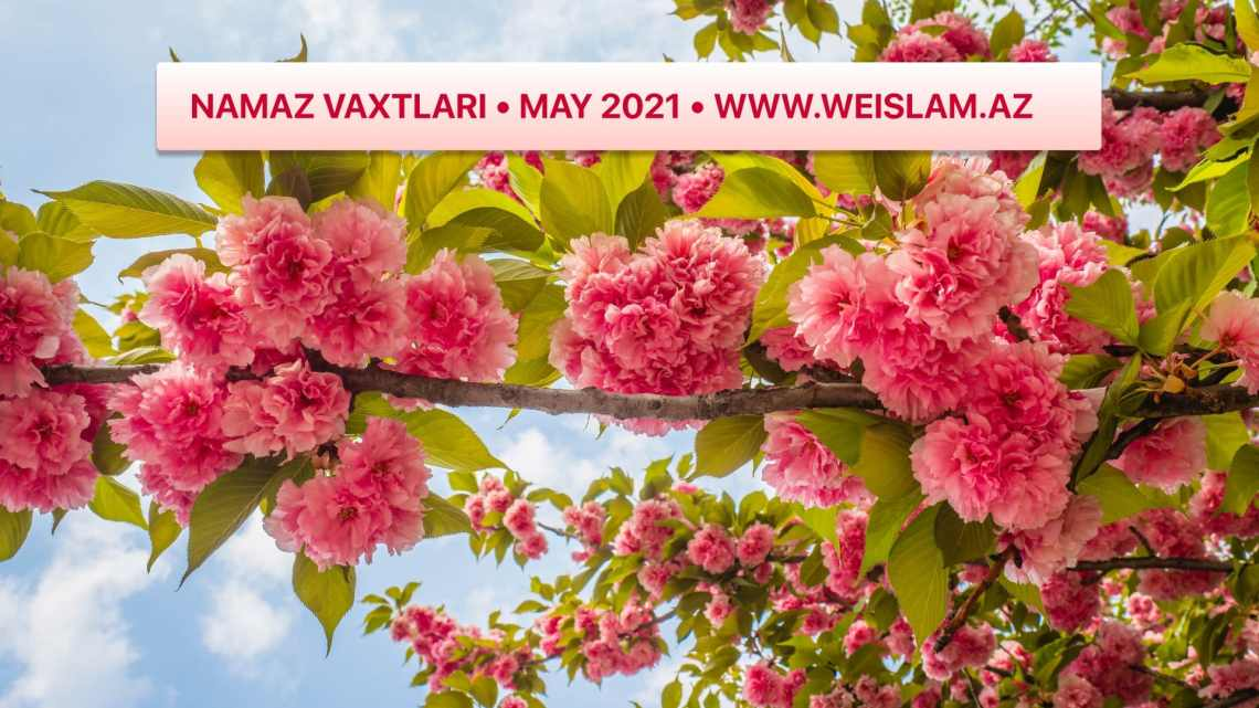 2021-ci-il-may-ayi-ucun-namaz-vaxtlari-prayer-times-may-2021-weislam.az-az