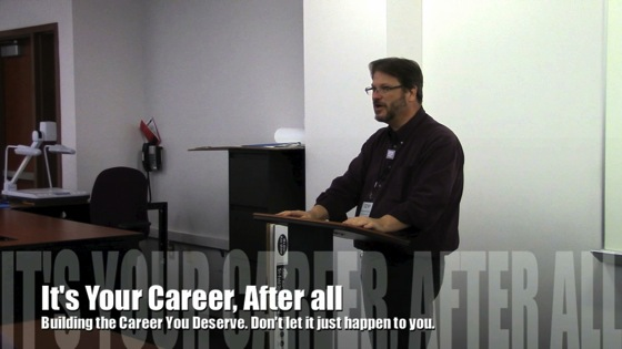 It's Your Career, After All with Douglas E. Welch - Presented at CareerCampSCV 2014