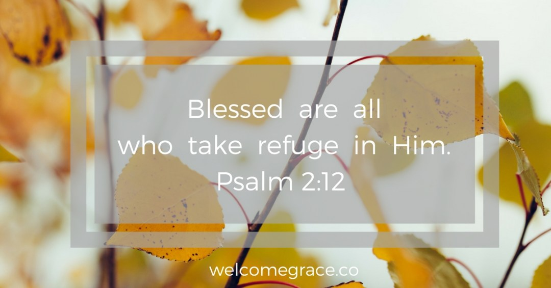 happy is the one who makes God his refuge