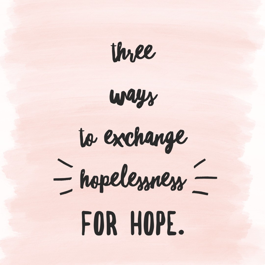 hopelessness for hope