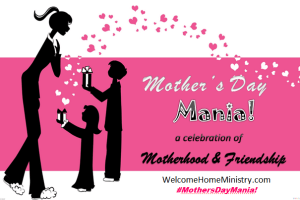 Announcing Mother's Day Mania! {& Giveaway}