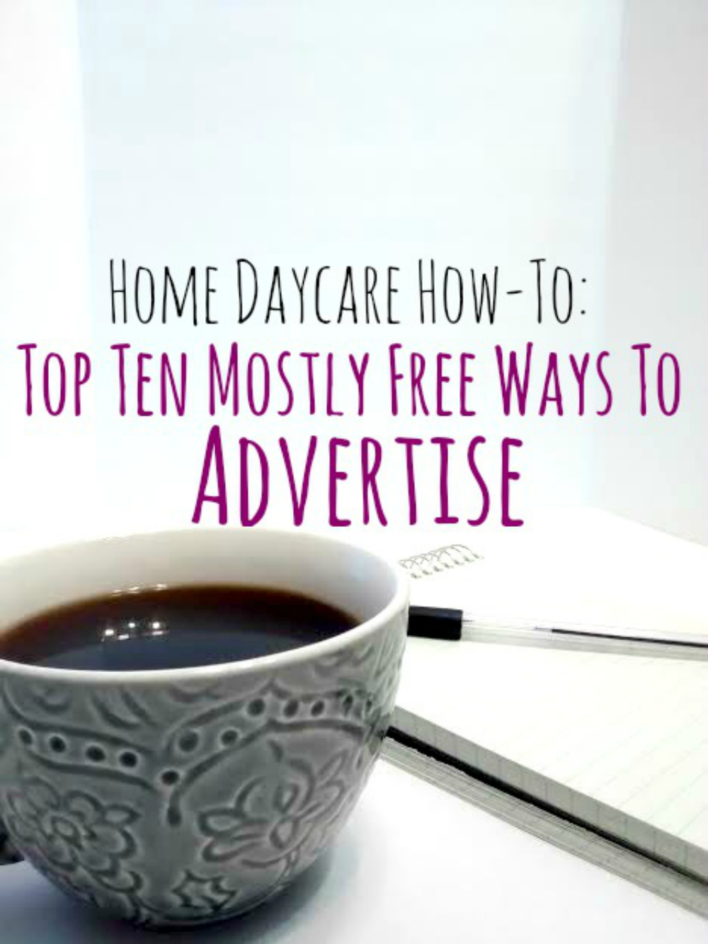 Home Daycare How To's: Top Ten Mostly Free Ways To