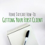 Home Daycare - How to get your first client