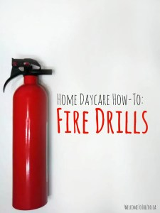 How to create a fire drill plan, prepare for it and practice it with little ones in your home daycare.