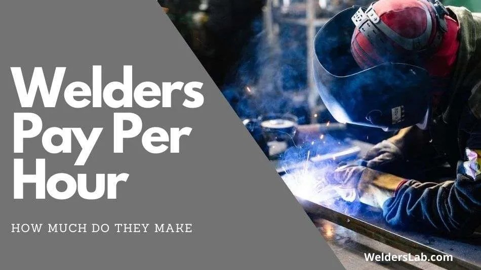 How Much Money Does a Welder Make Per Hour?