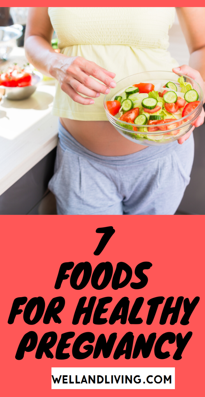 7 Best Foods to Eat During Pregnancy