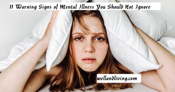 11 Warning Signs of Mental Illness You Should Not Ignore