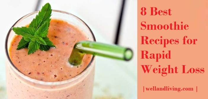 8 Best Smoothie Recipes for Rapid Weight Loss