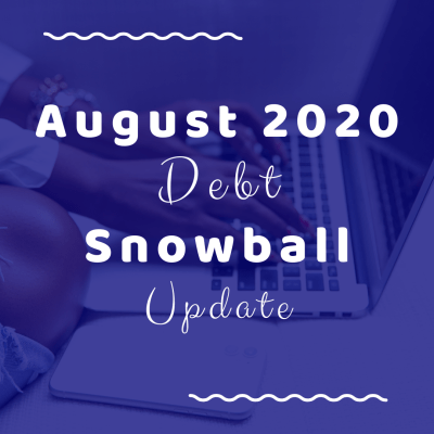 August 2020 Debt Snowball Update