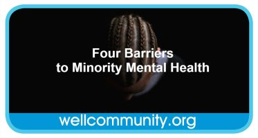 Four Barriers To Minority Mental Health The Well Community
