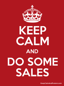 keep calm and do some sales