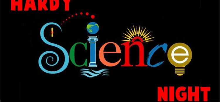 Save the Date! Hardy Science Night March 7th