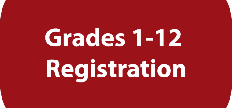 Gr. 1-12 Student Registration, Enrollment & School Assignment