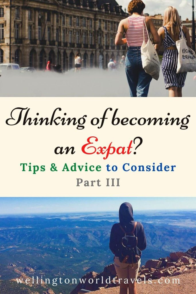 Thinking of Becoming an Expat? Here are Some Tips & Advice to Consider – Part III