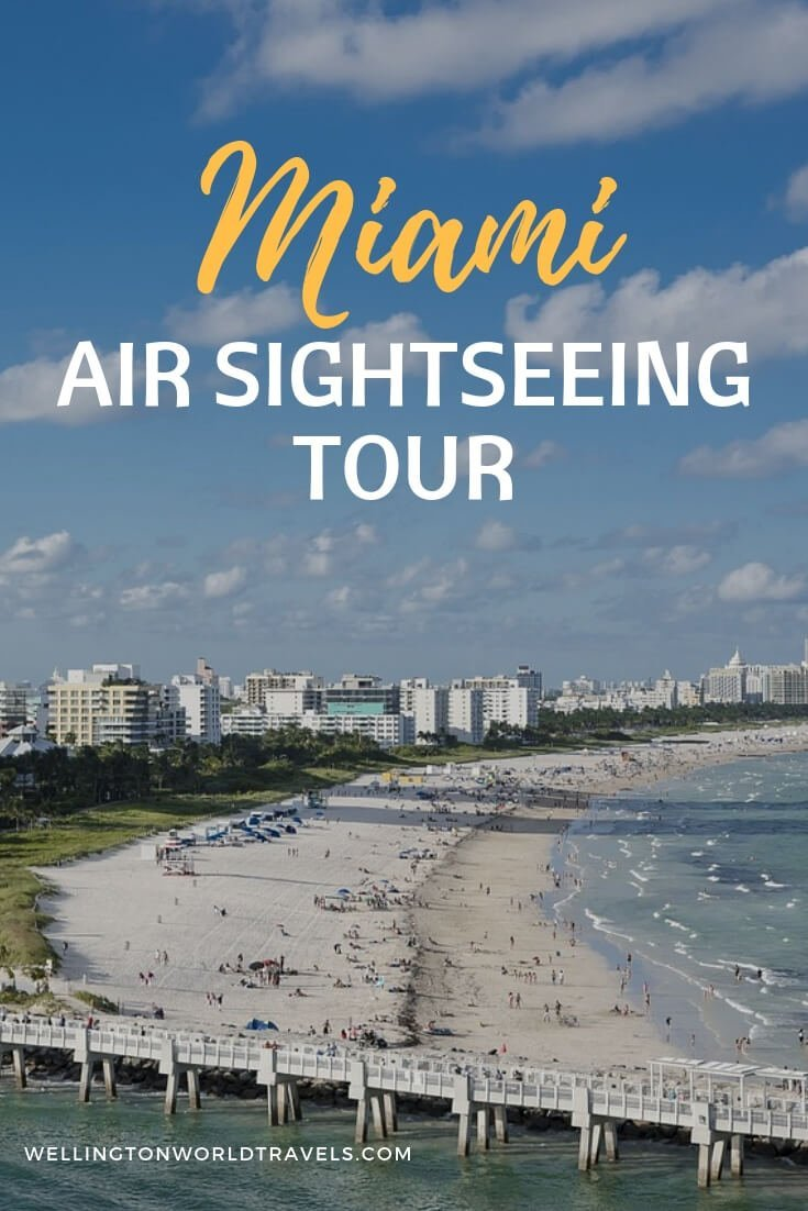 Miami Air Sightseeing Tour - Wellington World Travels | things to do in Miami | travel bucket list ideas