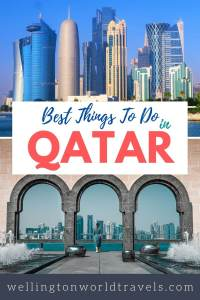 Best Things to do in Qatar - Wellington World Travels   Things to do and places to visit in Qatar   travel bucket list ideas #travelguide #traveldestinations