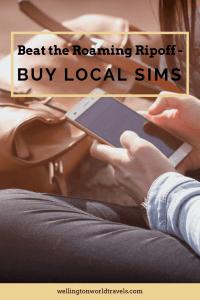 Beat the Roaming Ripoff: Buy Local SIMs - Wellington World Travels #traveltips