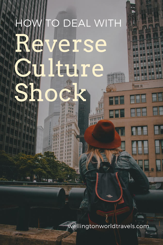 How to Deal With Reverse Culture Shock - Wellington World Travels | expat life living abroad #expatllife #reversecultureshock