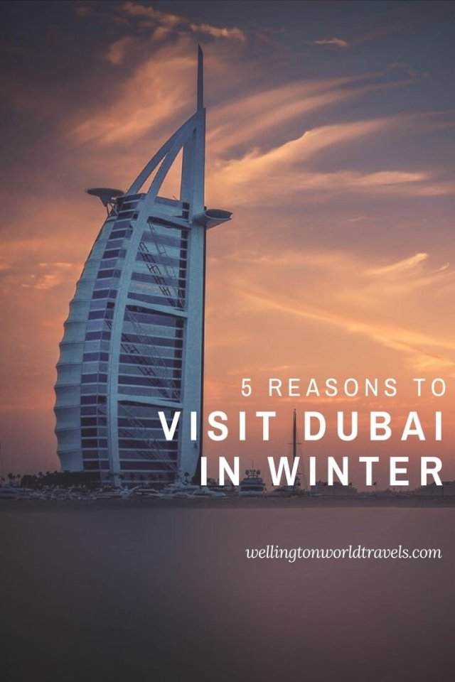 5 Reasons To Visit Dubai in Winter - Wellington World Travels | travel guide | travel destination | travel bucket list ideas | things to do in Dubai