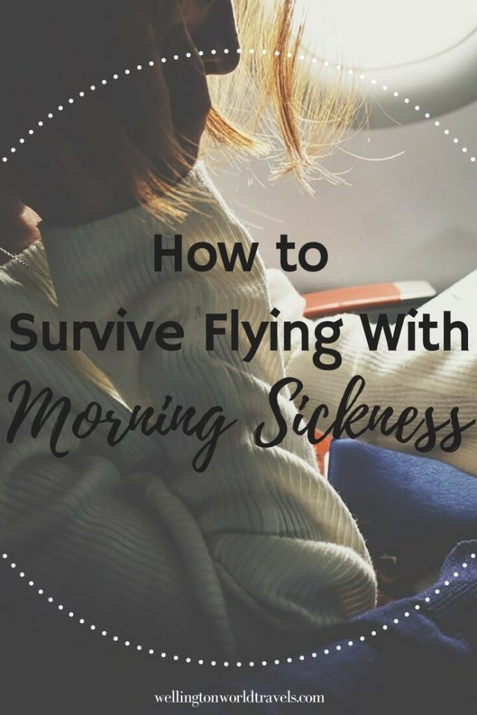 How to Survive Flying with Morning Sickness - Wellington World Travels | travel tips when pregnant | family travel tips