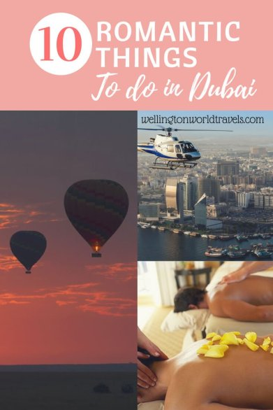 10 Romantic Things To Do in Dubai - Wellington World Travels | | Travel guide | Things to do and places to visit in Dubai | Travel destination | travel bucket list ideas