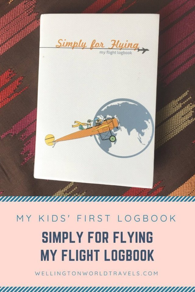 Simply For Flying - My Flight Logbook: My Kids' First Logbook - Wellington World Travels #kidslogbook #kidsflightlogbook