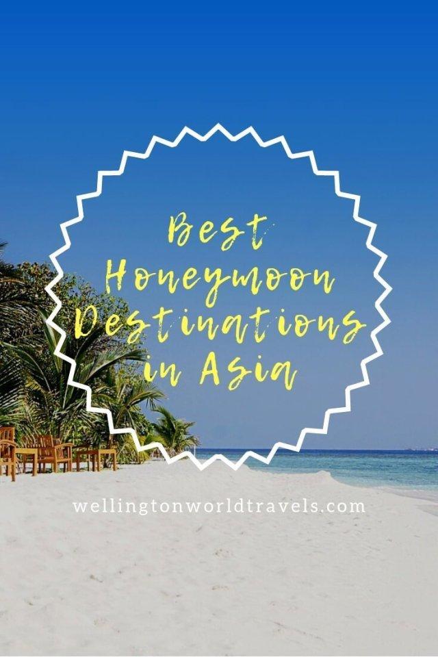 Best Honeymoon Destinations in Asia - Wellington World Travels   Travel guide   Travel destination   travel bucket list ideas #honeymoondestinations