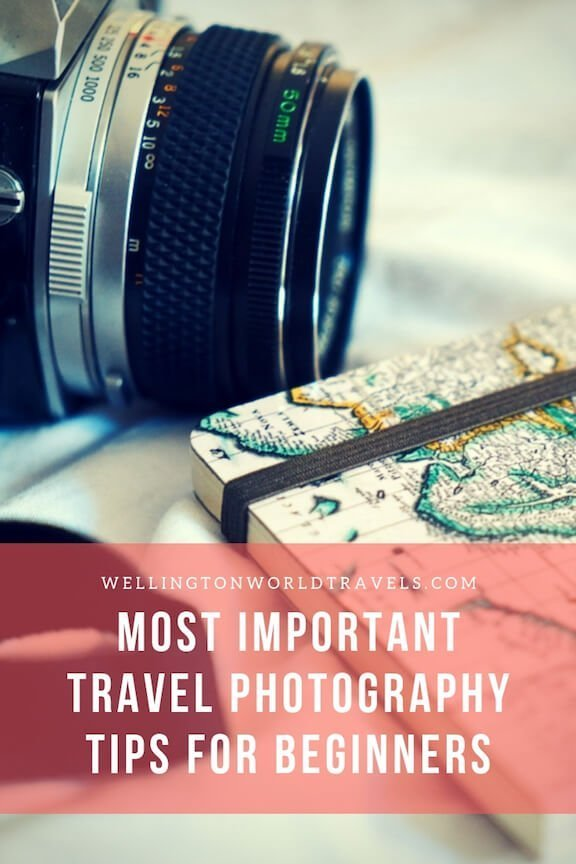 Most Important Travel Photography Tips For Beginners - Wellington World Travels | travel photography tips for beginners #travelphotography
