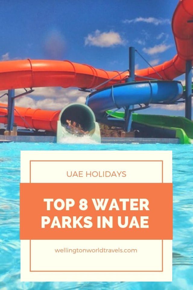 Top 8 Water Parks in UAE to visit on your UAE Holiday - Wellington World Travels   things to do and places to visit in UAE   Travel guide   Travel destination   travel bucket list ideas