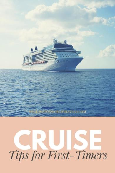 Cruise Tips for First-Timers - Wellington World Travels | things to know before going on a cruise #cruisetips