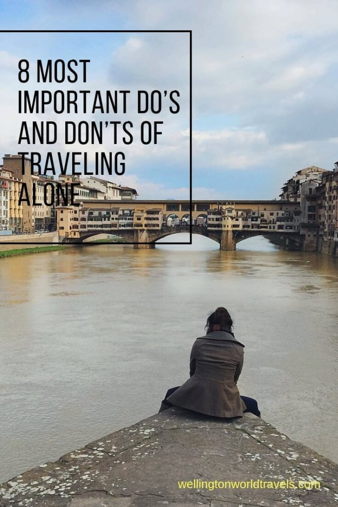 8 Most Important Do's and Don'ts of Traveling Alone - Wellington World Travels #solotravel #traveltips #travelingalonetips