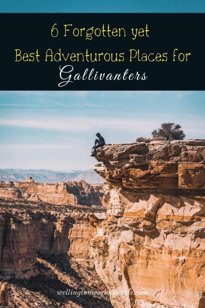 6 Forgotten Yet Best Adventurous Places For Gallivanters - Wellington World Travels | gallivanters activities | exciting activities #gallivanter #gallivanting #adventure