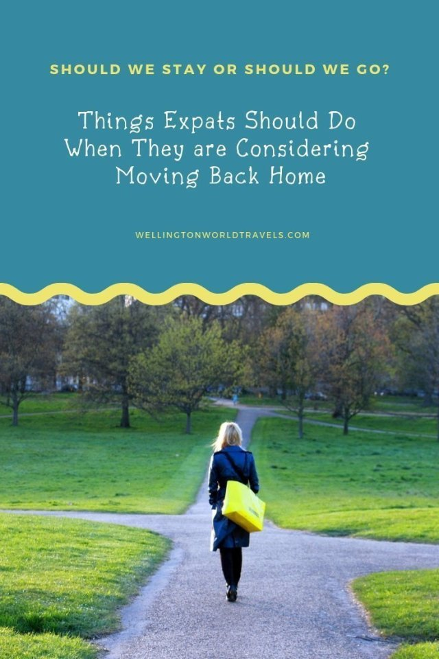 Expat Dilemma: Should We Stay or Should We Go [Things Expats Should Do When They are Considering Moving Back Home] - Wellington World Travels | expat life living abroad #expat