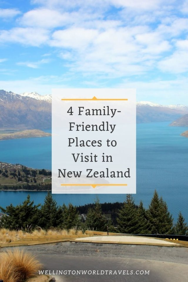 4 Family Friendly Places to Visit in New Zealand - Wellington World Travels | family friendly destination | family friendly activities | family destination #familytravels #travelwithkids