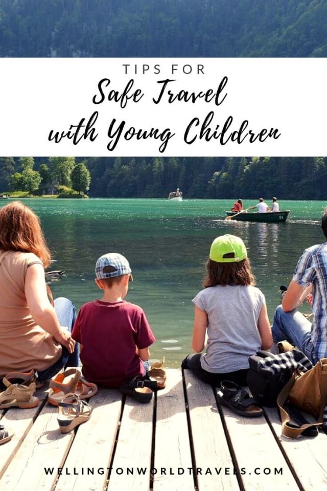 Tips for Safe Travel with Young Children - Wellington World Travels | safety tips | family safe travel | family travel tips | #familytravel #travelwithkids