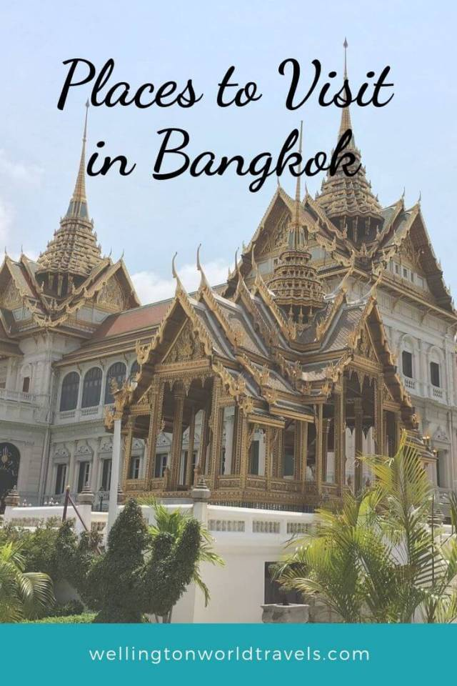 5 Places to Visit in Bangkok - Wellington World Travels | Bangkok travel guide | Bangkok destination guide #travel #Bangkok
