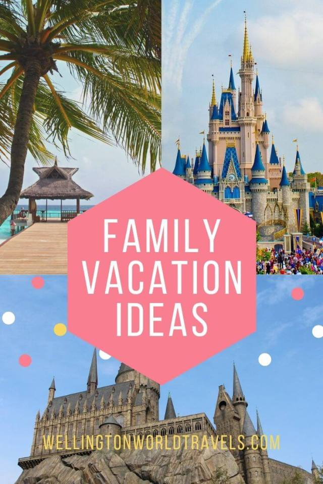 Best & Fun Family Vacation Ideas for Families - Wellington World Travels   family-friendly destinations    family vacation    family holidays #familytravel #travelwithkids
