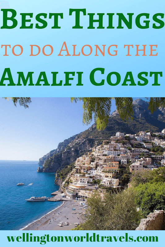 Best Things to do Along the Amalfi Coast - Wellington World Travels   destination guide   Amalfi Italy travel guide   bucket list #travel #Italy